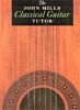 Show The John Mills Classical Guitar Tutor - GB110 Complete Details